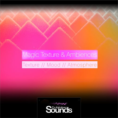 Magic Texture Ambiences | Sound Samples Library